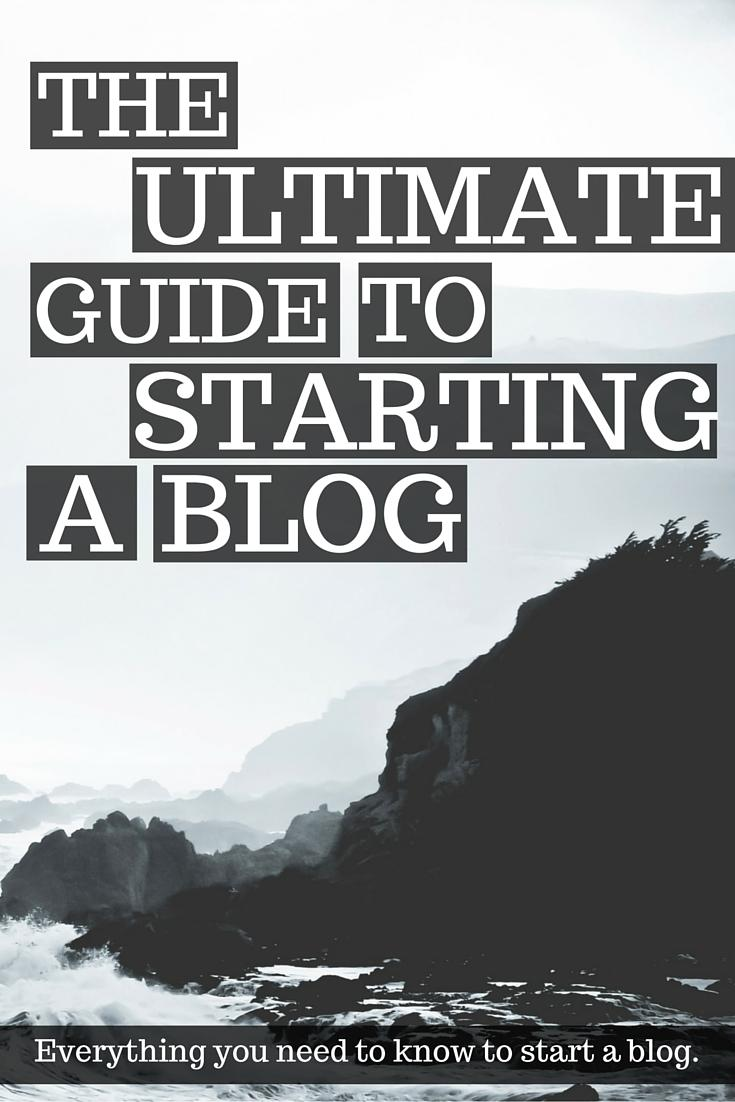 Your Complete Guide to Starting a Blog.