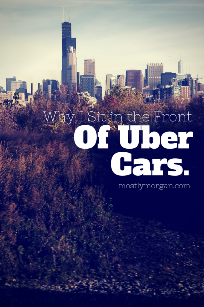 Find out why I always sit in the front seat of Uber cabs, and why you might want to start doing the same!