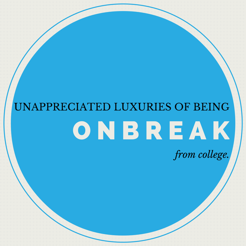 What are some luxuries of being home on break that college students take for granted?