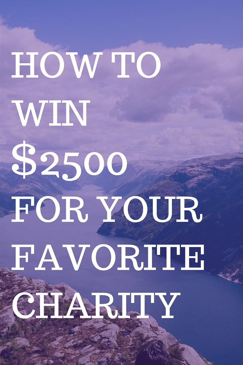 HOW YOUCAN WIN$2500FOR YOURFAVORITE CHARITY